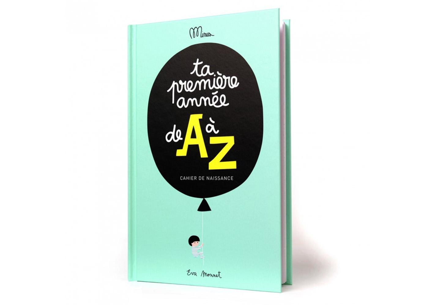 """Livre """" Ta première année de A à Z"""" - MINUS EDITIONS"""